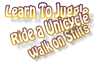 learn to juggle, unicycle and walk on stils